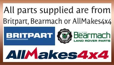 All parts supplied by Britpart, Bearmach or AllMakes4x4